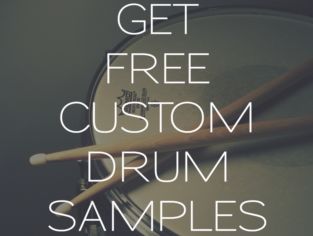 Get Free Custom Drum Samples